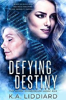 Defying Destiny (Alexa Chronicles Book 1)
