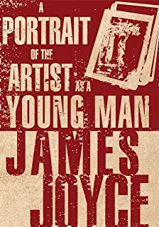 A Portrait of the Artist as a Young Man by James Joyce Annotated: Fiction Biographical Literature (English Edition)