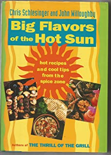 Big Flavors of the Hot Sun: Recipes and Techniques from the Spice Zone