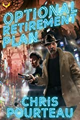 Optional Retirement Plan: A Science Fiction Thriller Kindle Edition