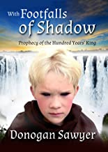 With Footfalls of Shadow (The Prophecy of the Hundred Years King Book 1)