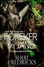 Forever My Jane: A Quickie-Read Novellette (Jungle Island Book 2)