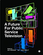 A Future for Public Service Television (Goldsmiths Press)