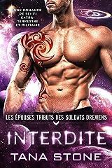 Interdite: Une romance de science-fiction extra-terrestre et militaire (Les Épouses tributs des soldats drexiens t. 5) Format Kindle