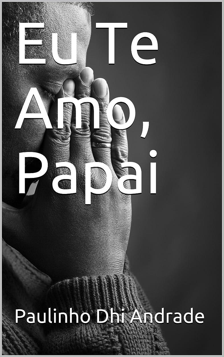 道徳掻くベールEu Te Amo, Papai (Portuguese Edition)