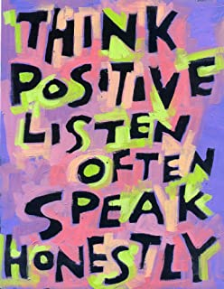 Think Positive, Listen Often, Speak Honestly - Poster