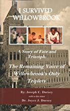 I Survived Willowbrook: A Story of Fate and Triumph: The Remaining Voice of Willowbrook's Only Triplets
