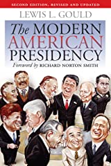 The Modern American Presidency: Second Edition, Revised and Updated Kindle Edition