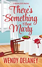 There's Something About Marty: A Humorous Cozy Mystery (A Working Stiffs Mystery Book 3)