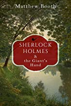 Sherlock Holmes and the Giant's Hand: And Other Stories
