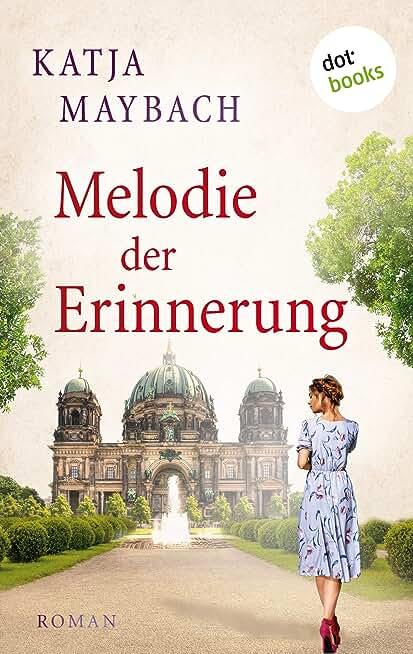 Melodie der Erinnerung: Roman (German Edition)
