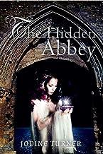 The Hidden Abbey: Visionary Fiction (Goddess of the Stars and the Sea novel)