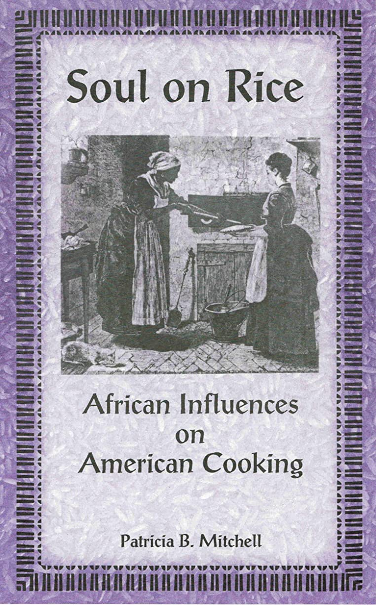 深さ安息再編成するSoul on Rice: African Influences on American Cooking (English Edition)
