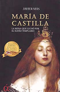María de Castilla: La reina que luchó por el sueño templario