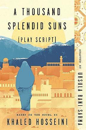 A Thousand Splendid Suns (Play Script): Based on the novel by Khaled Hosseini (English Edition)