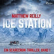 Ice Station (German edition): Ein Scarecrow-Thriller 1