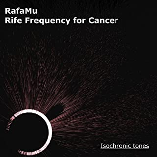 Rife Frequency for Cancer - Isochronic Tones