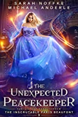 The Unexpected Peacekeeper (The Inscrutable Paris Beaufont Book 9) Kindle Edition