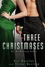 Three Christmases (No Weddings Book 4)