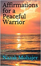 Affirmations for a Peaceful Warrior