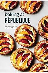 Baking at République: Masterful Techniques and Recipes Kindle Edition