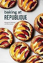 Baking at République: Masterful Techniques and Recipes