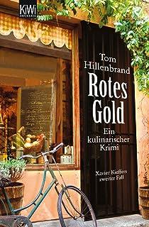 Hillenbrand, Rotes Gold: Ein kulinarischer Krimi. Xavier Kie