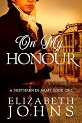 On My Honour: A Traditional Regency Romance (Brethren in Arms Book 1) Kindle Edition