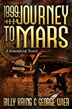 1899: Journey to Mars: A Steampunk Novel (The Far Journey Chronicles Book 2)