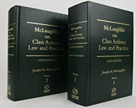 McLaughlin on Class Actions: Law and Practice, 12th Edition [Two Volumes]