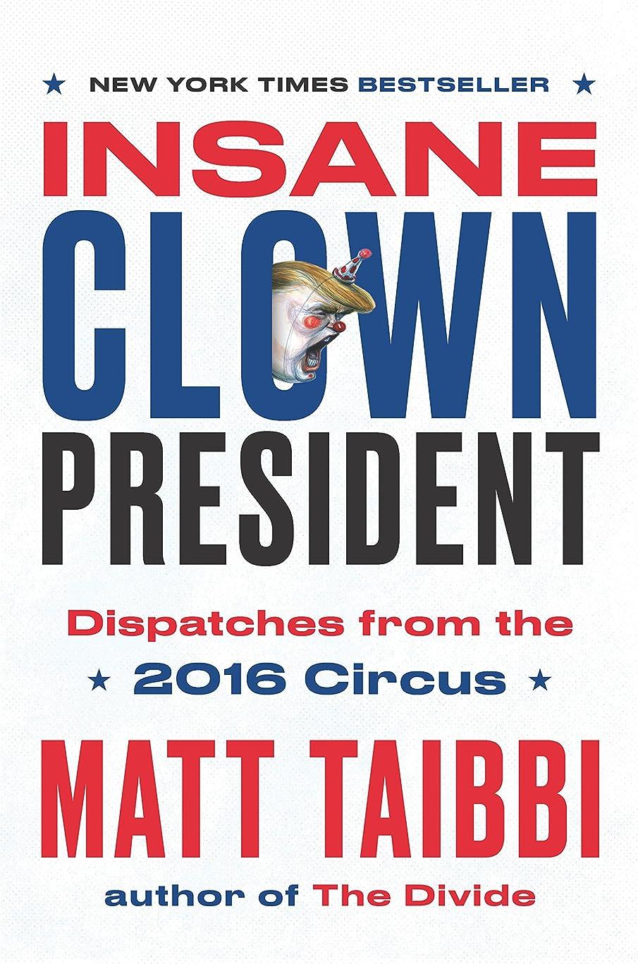 是正する運動バリアInsane Clown President: Dispatches from the 2016 Circus (English Edition)