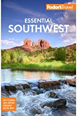 Fodor's Essential Southwest: The Best of Arizona, Colorado, New Mexico, Nevada, and Utah (Full-color Travel Guide) Kindle Edition