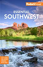 Fodor's Essential Southwest: The Best of Arizona, Colorado, New Mexico, Nevada, and Utah (Full-color Travel Guide)