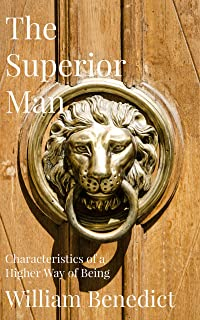 The Superior Man: Characteristics of a Higher Way of Being