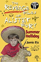The Revenge Files of Alistair Fury: Summer Helliday