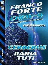 Cerberus: Chew-9 10 (Italian Edition)
