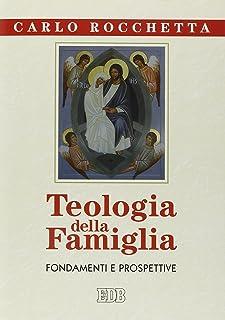 Teologia della famiglia. Fondamenti e prospettive
