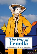 The Fate of Fenella (Annotated): by 24 authors including Arthur Conan Doyle and Bram Stoker