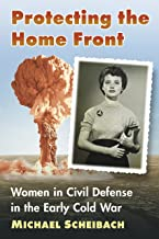 Sponsored Ad - Protecting the Home Front: Women in Civil Defense in the Early Cold War