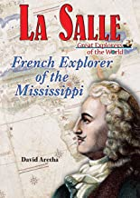 La Salle: French Explorer of the Mississippi (Great Explorers of the World)