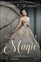 Against the Magic (Twickenham Full-Moon Ball Time Travel Romance Book 1)