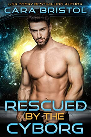 Rescued by the Cyborg (Cy-Ops Cyborg Romance Book 7)