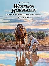History of Western Horseman: 75 Years Of The World's Leading Horse Magazine (Western Horseman Books (Hardcover))