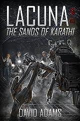Lacuna: The Sands of Karathi Kindle Edition