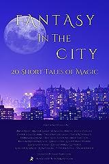 Fantasy in the City: 20 Ebook Box Set Kindle Edition