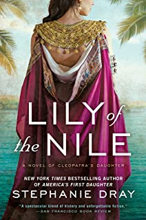 Lily of the Nile (Novel of Cleopatra's Daughter Book 1)