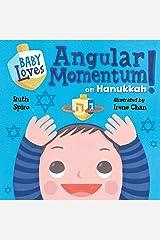 Baby Loves Angular Momentum on Hanukkah! (Baby Loves Science) Kindle Edition