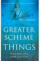 In the Greater Scheme of Things Kindle Edition
