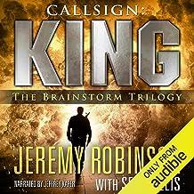 Callsign: King - The Brainstorm Trilogy: A Jack Sigler Thriller