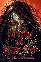 La Bruja del Barrio Loco: #2 in La Bruja del Barrio Loco Series